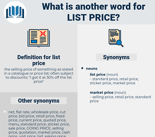 list price, synonym list price, another word for list price, words like list price, thesaurus list price