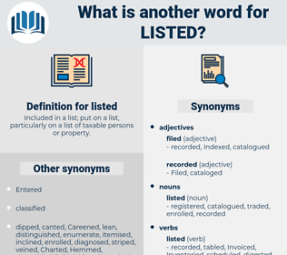 listed, synonym listed, another word for listed, words like listed, thesaurus listed