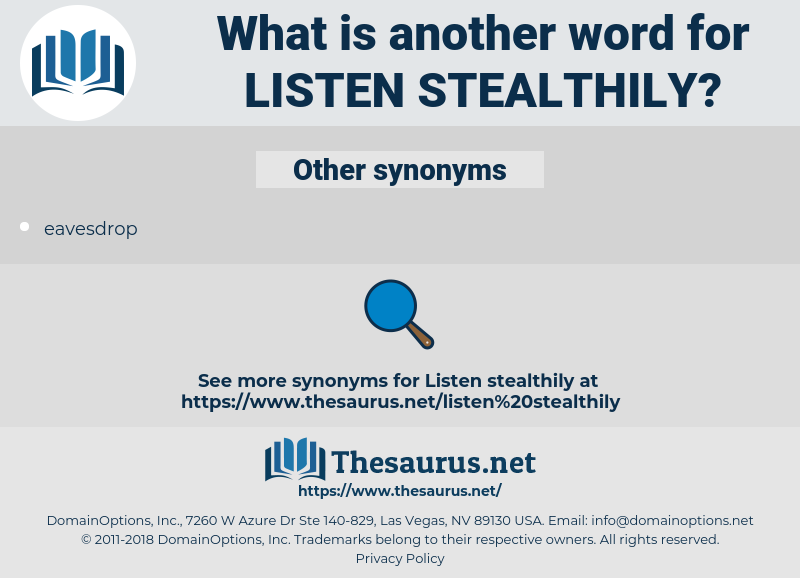 listen stealthily, synonym listen stealthily, another word for listen stealthily, words like listen stealthily, thesaurus listen stealthily