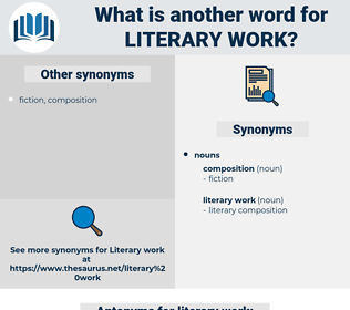 literary work, synonym literary work, another word for literary work, words like literary work, thesaurus literary work