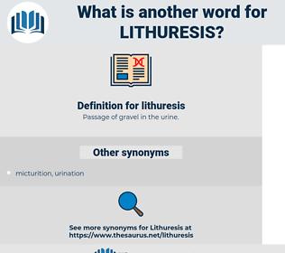 lithuresis, synonym lithuresis, another word for lithuresis, words like lithuresis, thesaurus lithuresis