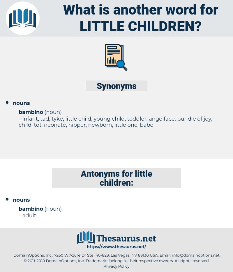 little children, synonym little children, another word for little children, words like little children, thesaurus little children