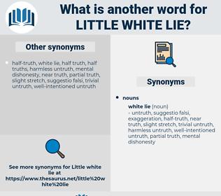 little white lie, synonym little white lie, another word for little white lie, words like little white lie, thesaurus little white lie