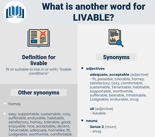 livable, synonym livable, another word for livable, words like livable, thesaurus livable