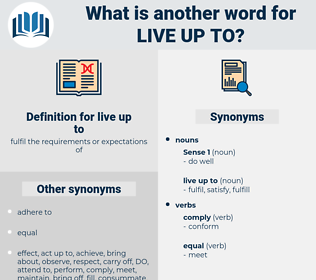 live up to, synonym live up to, another word for live up to, words like live up to, thesaurus live up to