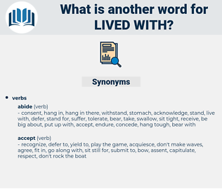 lived with, synonym lived with, another word for lived with, words like lived with, thesaurus lived with