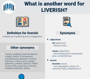 liverish, synonym liverish, another word for liverish, words like liverish, thesaurus liverish