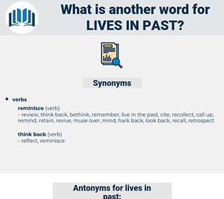 lives in past, synonym lives in past, another word for lives in past, words like lives in past, thesaurus lives in past