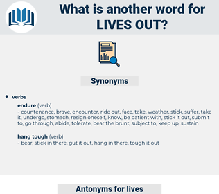 lives out, synonym lives out, another word for lives out, words like lives out, thesaurus lives out