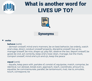 lives up to, synonym lives up to, another word for lives up to, words like lives up to, thesaurus lives up to