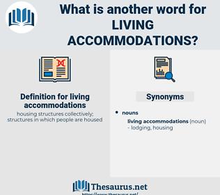 living accommodations, synonym living accommodations, another word for living accommodations, words like living accommodations, thesaurus living accommodations