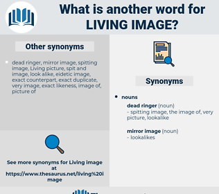 living image, synonym living image, another word for living image, words like living image, thesaurus living image