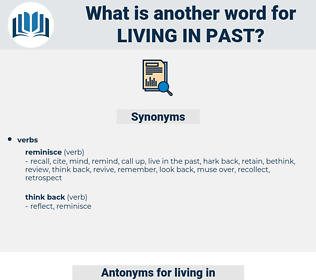 living in past, synonym living in past, another word for living in past, words like living in past, thesaurus living in past