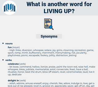 living up, synonym living up, another word for living up, words like living up, thesaurus living up