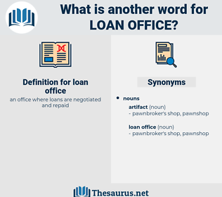 loan office, synonym loan office, another word for loan office, words like loan office, thesaurus loan office