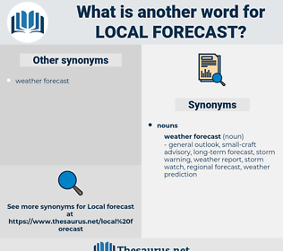 local forecast, synonym local forecast, another word for local forecast, words like local forecast, thesaurus local forecast
