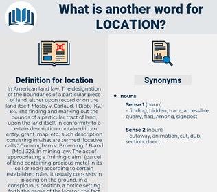 location, synonym location, another word for location, words like location, thesaurus location