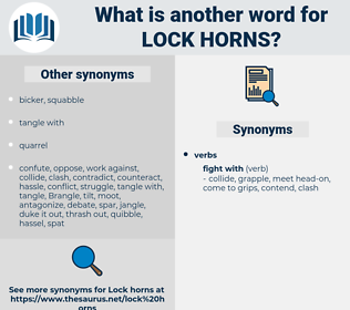 lock horns, synonym lock horns, another word for lock horns, words like lock horns, thesaurus lock horns