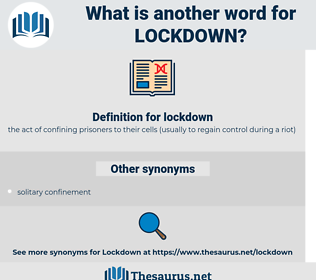 lockdown, synonym lockdown, another word for lockdown, words like lockdown, thesaurus lockdown