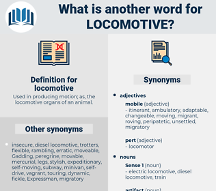 locomotive, synonym locomotive, another word for locomotive, words like locomotive, thesaurus locomotive