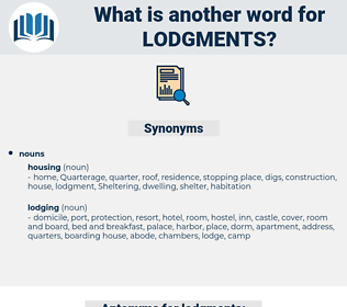 lodgments, synonym lodgments, another word for lodgments, words like lodgments, thesaurus lodgments