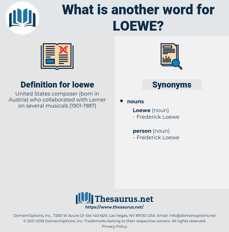 loewe, synonym loewe, another word for loewe, words like loewe, thesaurus loewe
