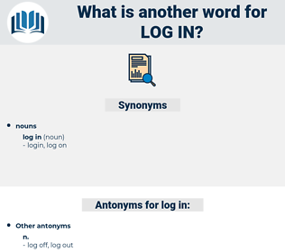 log in, synonym log in, another word for log in, words like log in, thesaurus log in