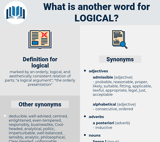 logical, synonym logical, another word for logical, words like logical, thesaurus logical