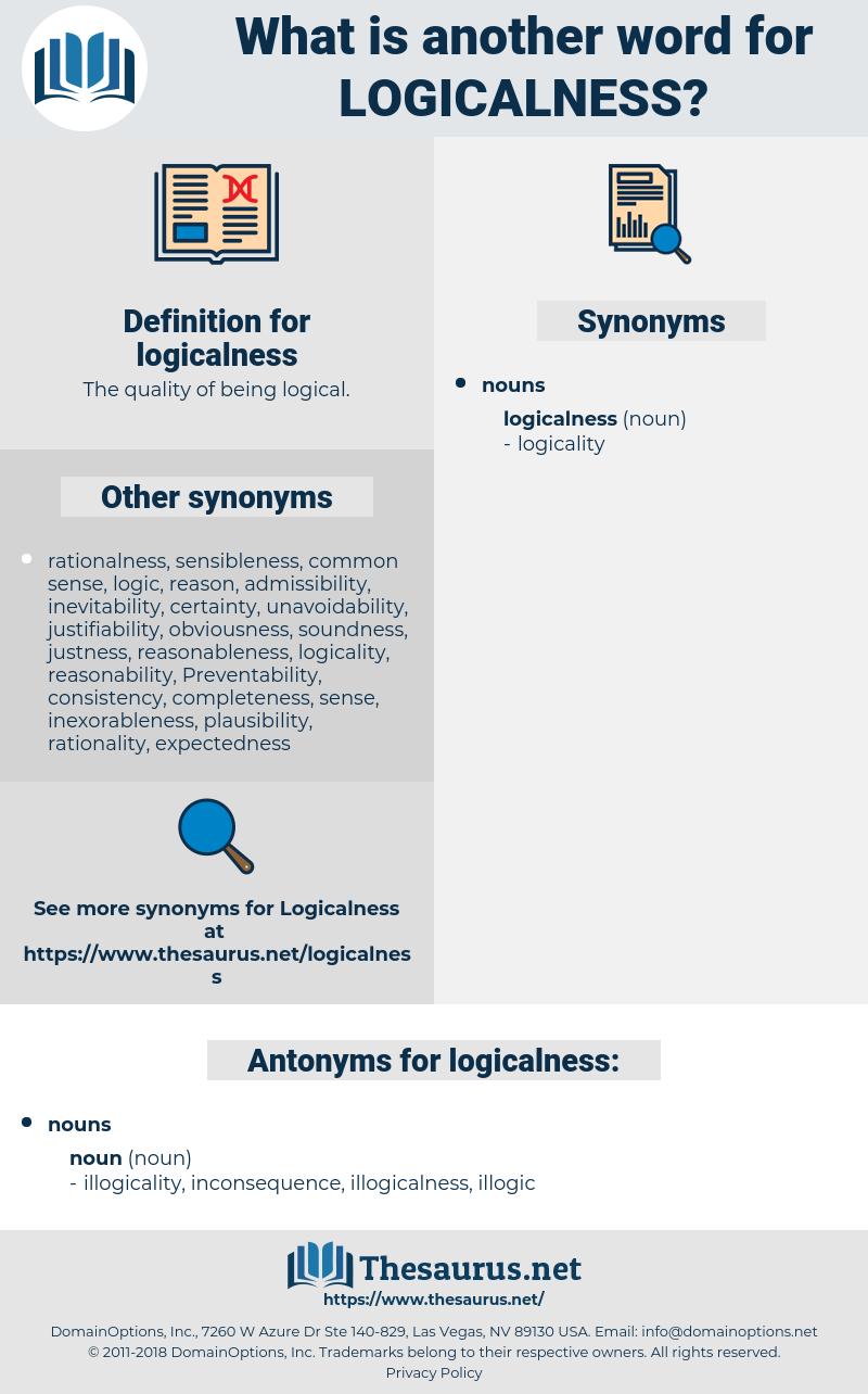 logicalness, synonym logicalness, another word for logicalness, words like logicalness, thesaurus logicalness