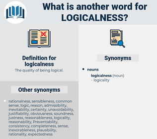 logicalness, synonym logicalness, another word for logicalness, words like logicalness, thesaurus logicalness
