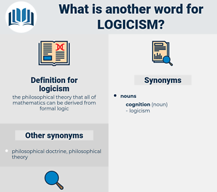 logicism, synonym logicism, another word for logicism, words like logicism, thesaurus logicism