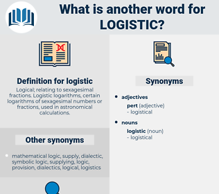 logistic, synonym logistic, another word for logistic, words like logistic, thesaurus logistic