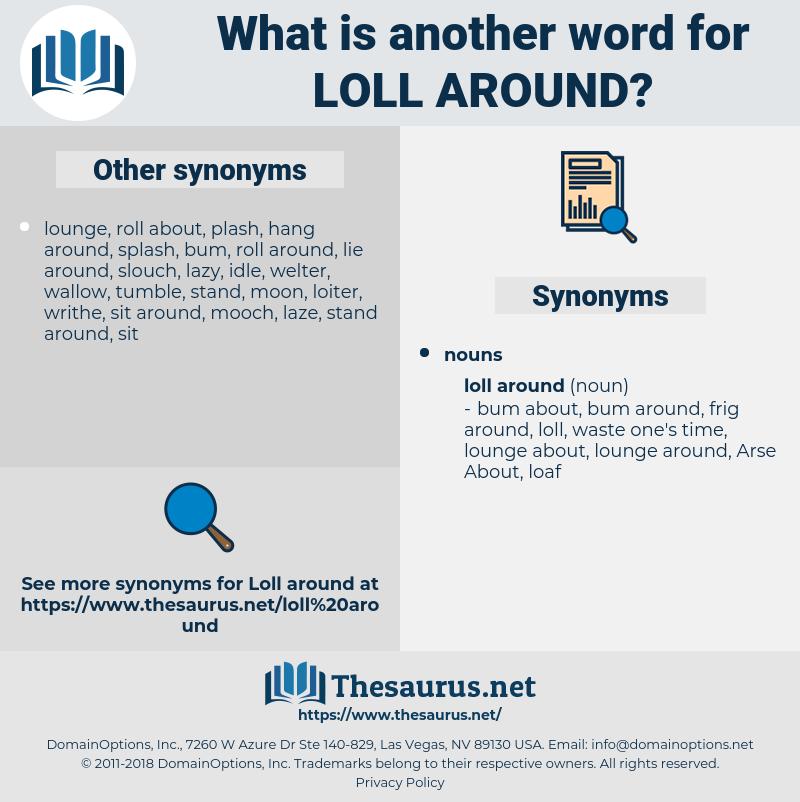 loll around, synonym loll around, another word for loll around, words like loll around, thesaurus loll around