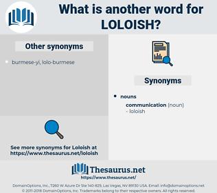 loloish, synonym loloish, another word for loloish, words like loloish, thesaurus loloish