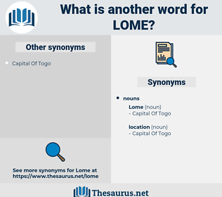 lome, synonym lome, another word for lome, words like lome, thesaurus lome