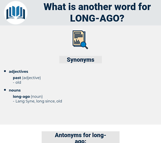 long ago, synonym long ago, another word for long ago, words like long ago, thesaurus long ago