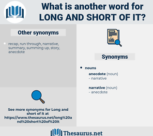 long and short of it, synonym long and short of it, another word for long and short of it, words like long and short of it, thesaurus long and short of it