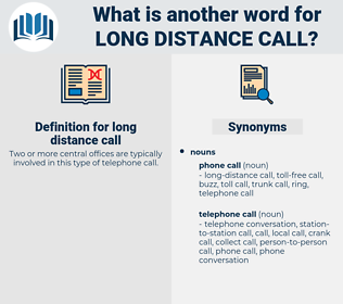 long-distance call, synonym long-distance call, another word for long-distance call, words like long-distance call, thesaurus long-distance call