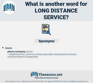 long distance service, synonym long distance service, another word for long distance service, words like long distance service, thesaurus long distance service