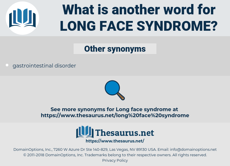 long face syndrome, synonym long face syndrome, another word for long face syndrome, words like long face syndrome, thesaurus long face syndrome