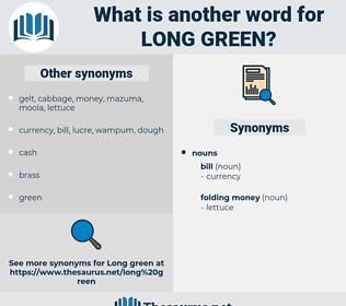 long green, synonym long green, another word for long green, words like long green, thesaurus long green