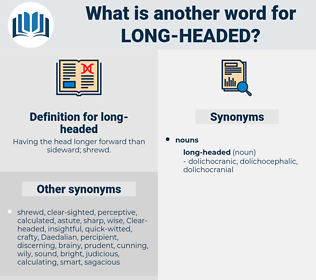 long-headed, synonym long-headed, another word for long-headed, words like long-headed, thesaurus long-headed