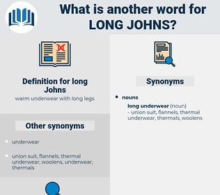 long Johns, synonym long Johns, another word for long Johns, words like long Johns, thesaurus long Johns