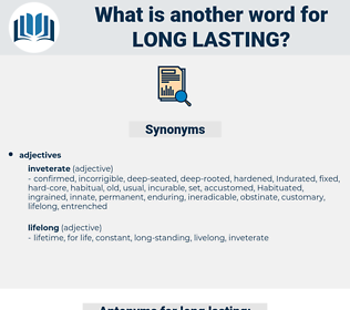 long-lasting, synonym long-lasting, another word for long-lasting, words like long-lasting, thesaurus long-lasting
