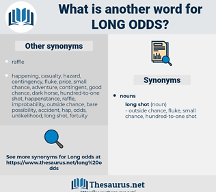 long odds, synonym long odds, another word for long odds, words like long odds, thesaurus long odds