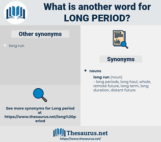 long period, synonym long period, another word for long period, words like long period, thesaurus long period