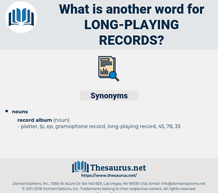 long playing records, synonym long playing records, another word for long playing records, words like long playing records, thesaurus long playing records