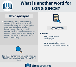 long since, synonym long since, another word for long since, words like long since, thesaurus long since