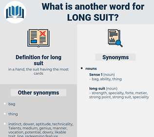 long suit, synonym long suit, another word for long suit, words like long suit, thesaurus long suit