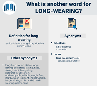 long-wearing, synonym long-wearing, another word for long-wearing, words like long-wearing, thesaurus long-wearing